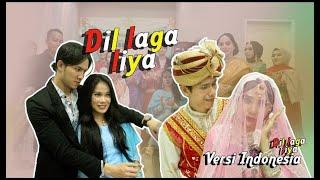 PARODI INDIA- DIL LAGA LIYA - VERSI INDONESIA