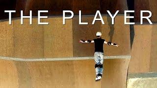 THE PLAYER (Shambler — freeskate profile)