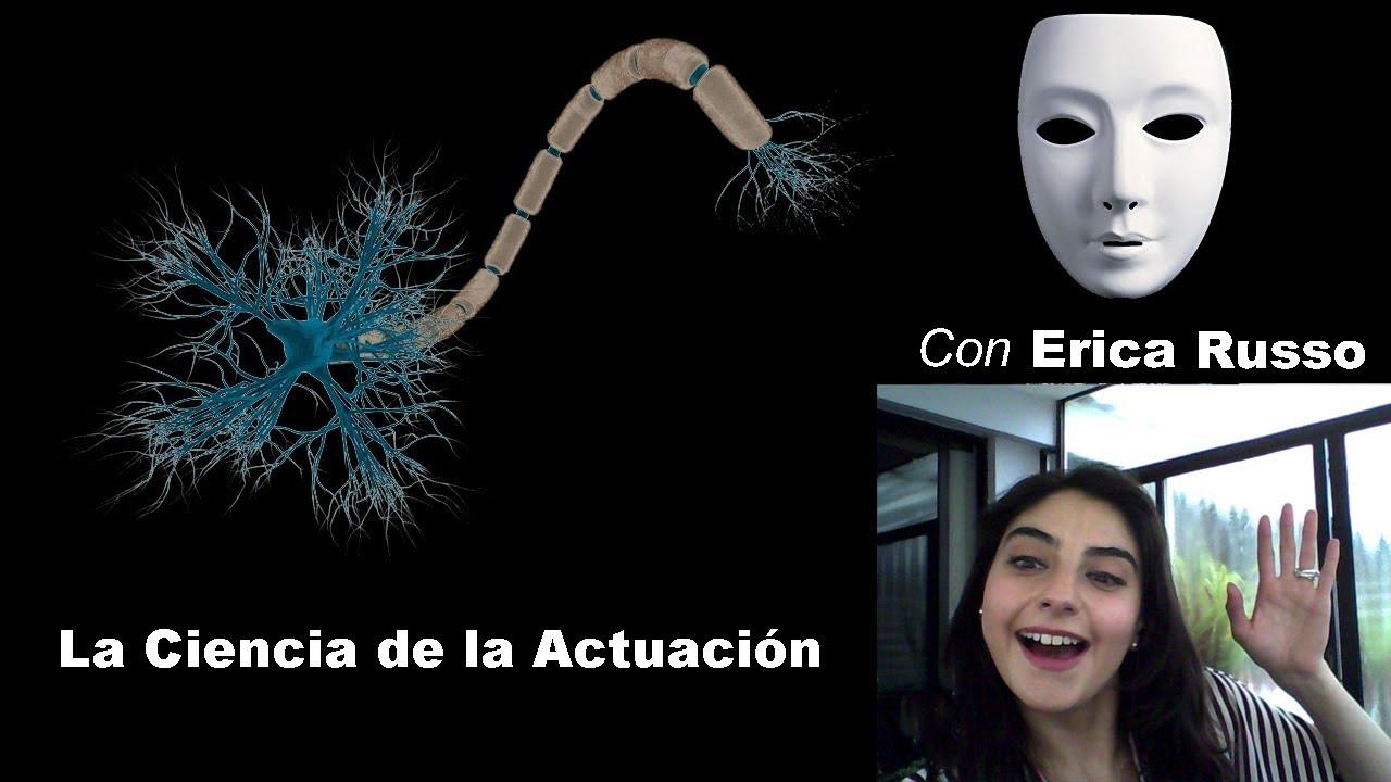 La Ciencia de la Actuación | con Erika Russo