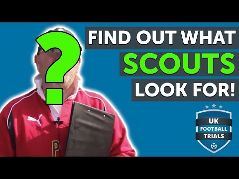 FIND OUT WHAT SCOUTS LOOK FOR!!