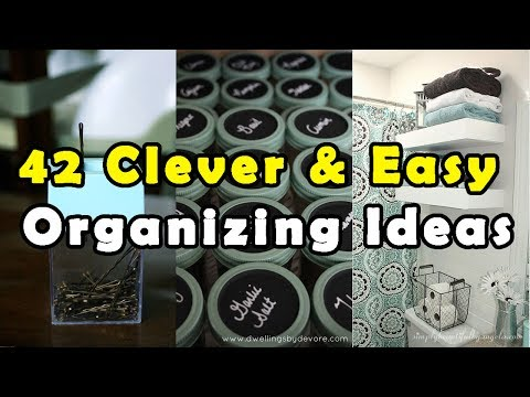 42 Clever & Easy Organizing Ideas - All Time Best