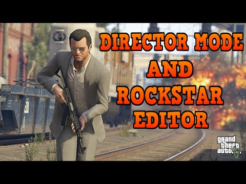 GTA V- DIRECTOR MODE AND ROCKSTAR EDITOR OVERVIEW (XBOX ONE)