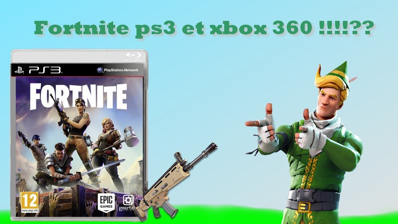 Fortnite Sur Ps3 Et Xbox 360 Youtube