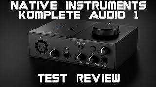 Native Instruments Komplete Audio 1 Budget Audio Interface Review and Test