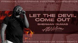 Let the Devil Come Out - Sherman Dumas