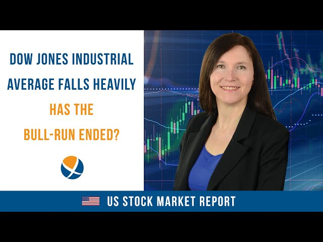 Dow Jones Industrial Average Falls Heavily: Has the Bull-Run Ended?