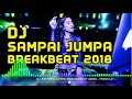 Gambar cover DJ SAMPAI JUMPA BREAKBEAT 2018 - MASHUP -