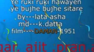 Ye ruki ruki hawayen ye bujhe bujhe sitare-by. lata. asha- md- k .datta- filmDAMAN1951