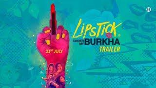 LIpstick Under My Burkha Offical Trailer 2017 I Review I Reaction I Ekta Kapoor