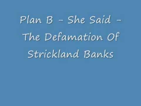 Plan B - She Said - The Defamation Of Strickland Banks