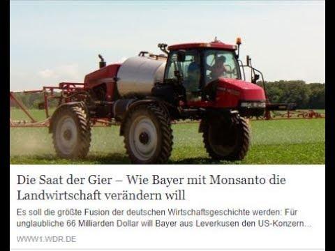 Die Saat der Gier – Wie Bayer mit Monsanto die Landwirtschaft verändern will WDR 17.01.2018