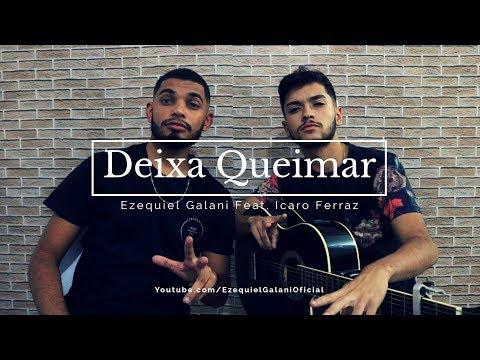 Deixa Queimar - Ezequiel Galani FeatIcaro Ferraz  Cover - Alessandro Vilas Boas