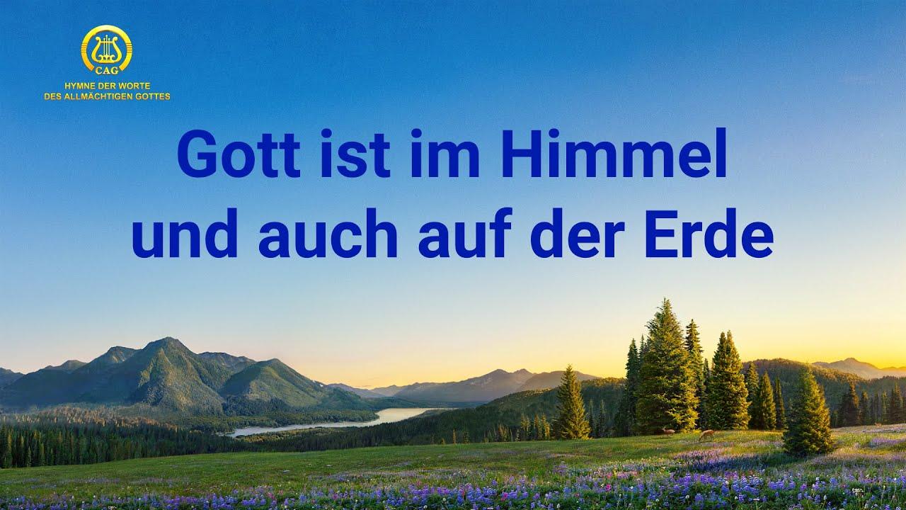 Deutsch 2020   Gott ist im Himmel und auch auf der Erde   Christliches Lied
