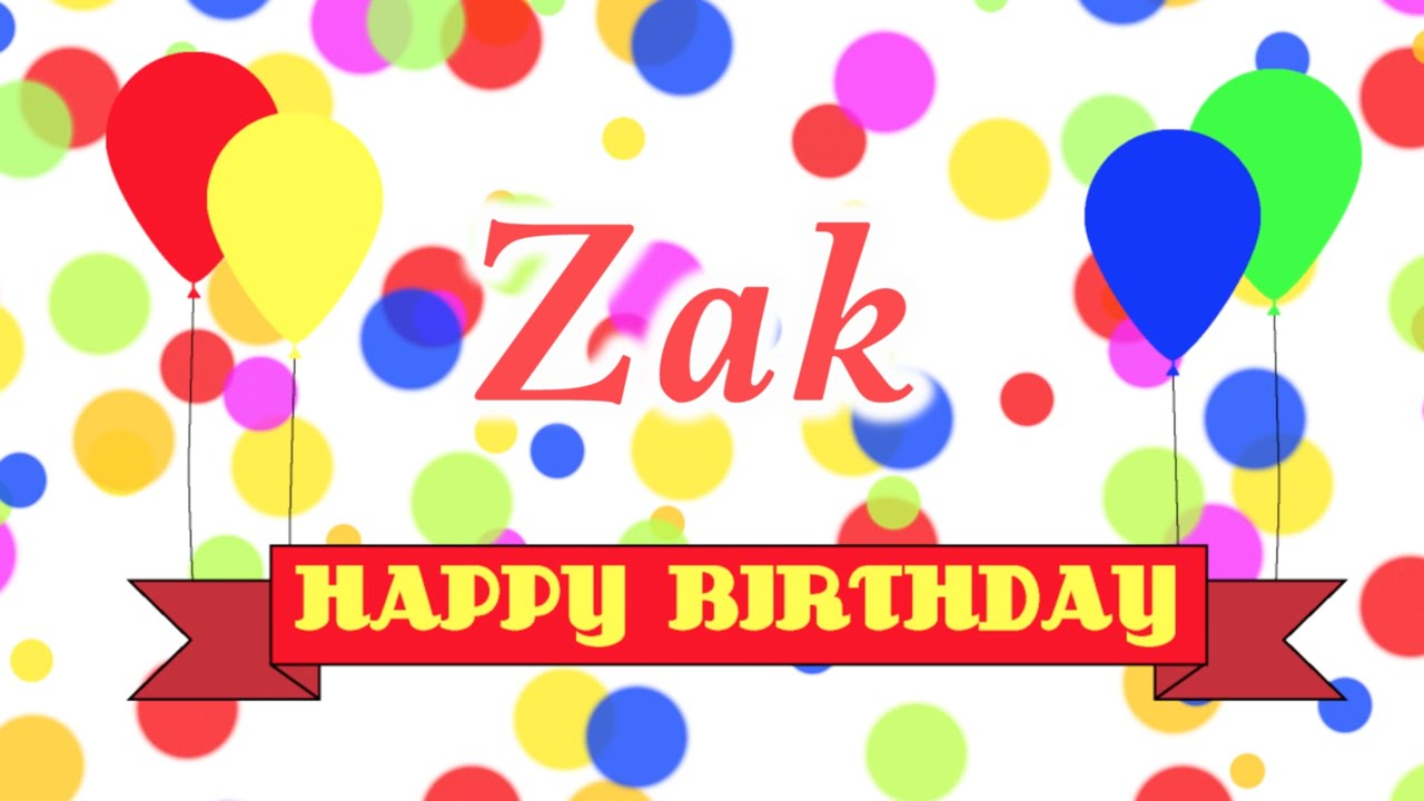Just Stopping By To Say Happy Birthday: Happy Birthday Zak Song