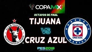 PES 2018 | Tijuana vs Cruz Azul | Octavos de Final Copa Mx | Gameplay PC