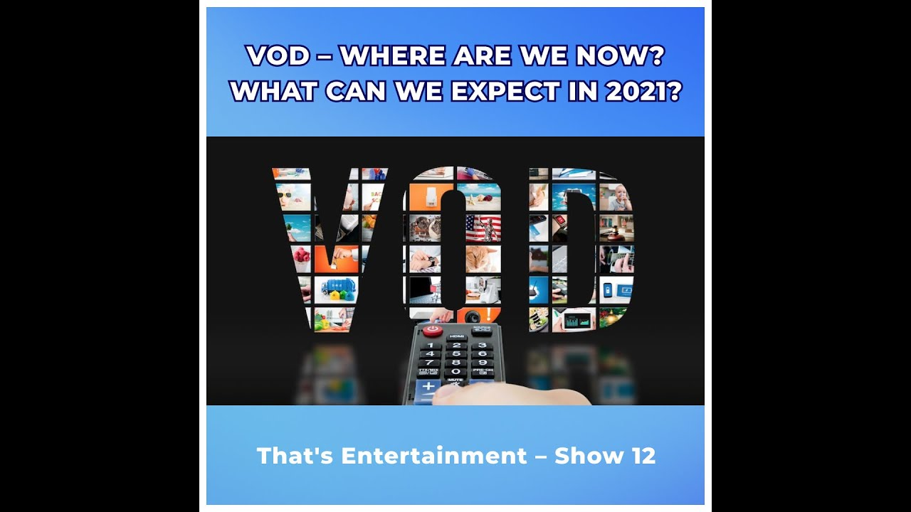 VOD IN 2021 - WHAT'S NEXT?