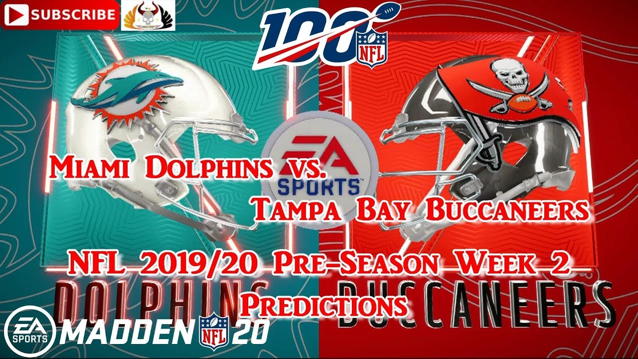 Miami Dolphins Vs Tampa Bay Buccaneers Nfl Pre Season 2019 20 Week 2 Predictions Madden Nfl 20 Youtube