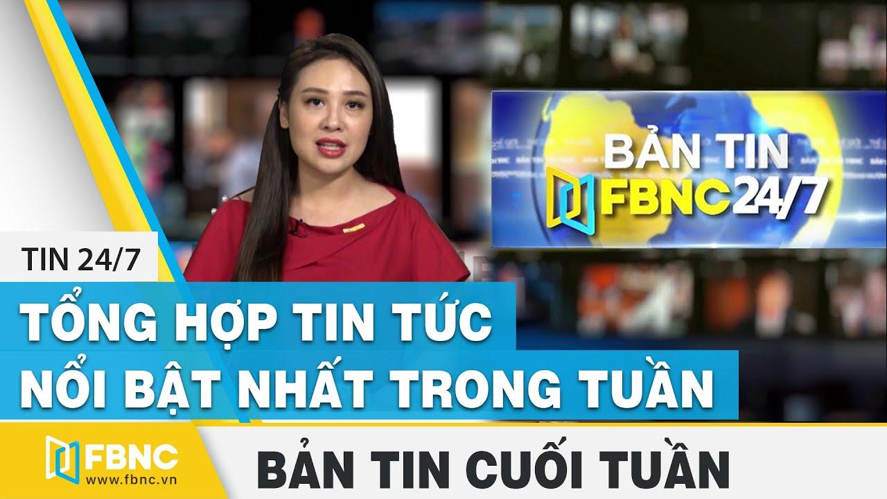 Tổng hợp tin tức Việt Nam nổi bật nhất trong tuần, bản tin cuối tuần 22/11/2020   FBNC