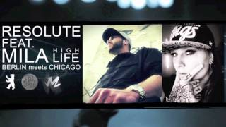 Resolute ft Mila Highlife - Berlin Meets Chicago (Official Version)