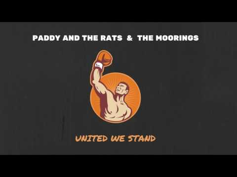 Paddy And The Rats feat. The Moorings - United We Stand