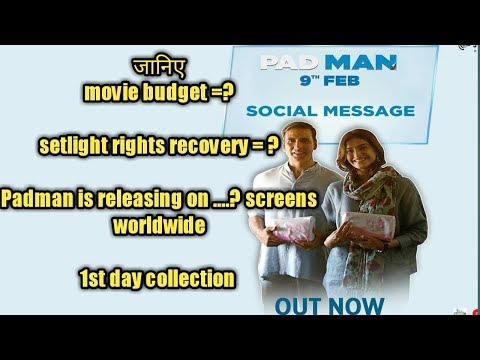Padman movie  1st day collection | Budget | setlight rights recovery | worldwide screens
