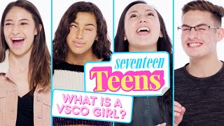 Teens Get Real About VSCO Girls | Seventeen Teens