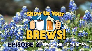 SHOW US YOUR BREWS! Episode 2: Texas Hill Country (2019) Rough Diamond, Real Ale, The Loft