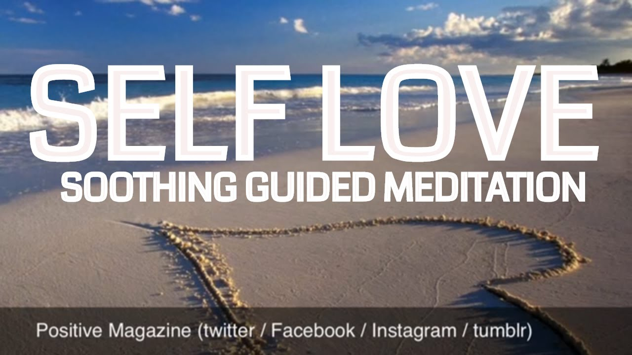 Self Love Guided Meditation On Unconditionally Loving You Epic