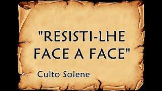 RESISTI-LHE  FACE A FACE  -  GL. 2: 11-16