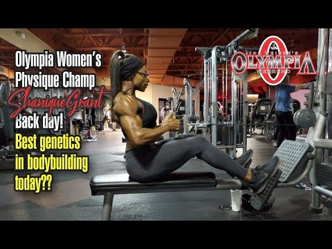 OLYMPIA WOMEN'S PHYSIQUE CHAMP SHANIQUE GRANT'S BACK DAY-BEST GENETICS IN BODYBUILDING TODAY?