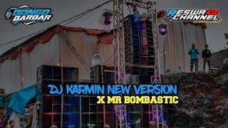 DJ KARMIN NEW VERSION X MR BOMBASTIC BY DJ BONGO BAR BAR (AWAS R1CUH!!)