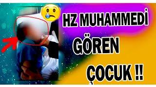 Hz Muhammedi Gören Çocuğun Videosu  Peygamberimizin Fiziksel Özellikleri