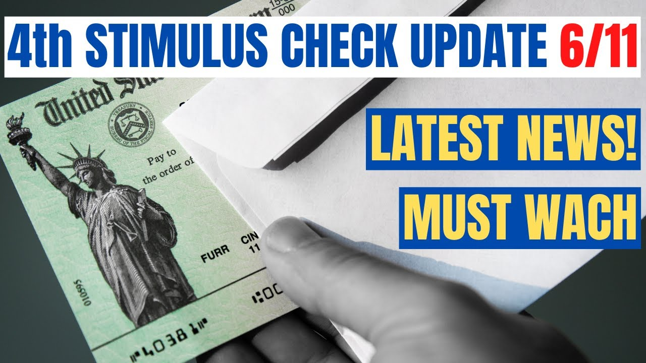 Fourth Stimulus Check Update Today June 11 2021