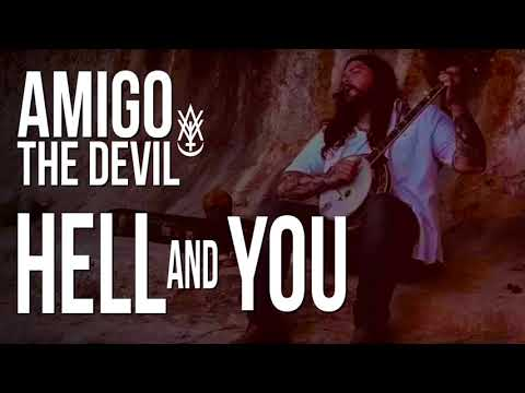 Amigo The Devil - Hell and You (Official Audio)