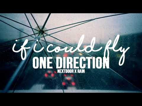⌠If I Could Fly⌡Nextdoor & Rain/Thunder Audio ↬ One Direction