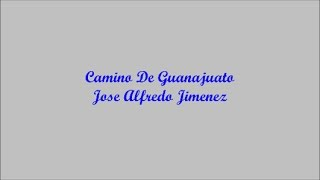 Camino De Guanajuato (Road To Guanajuato) - Jose Alfredo Jimenez (Letra - Lyrics)