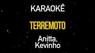 TERREMOTO (Karaoke Version) Anitta e Kevinho
