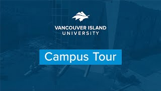 Tour of the Vancouver Island University Campus