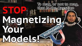 STOP Magnetizing Your Models!