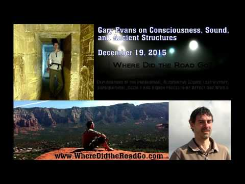 Vibration, Consciousness, and Ancient Sites with Gary Evans - December 19, 2015