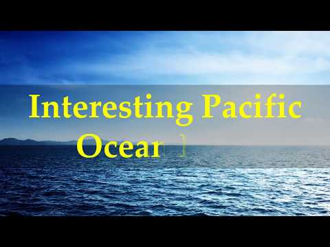 Interesting Pacific Ocean Facts