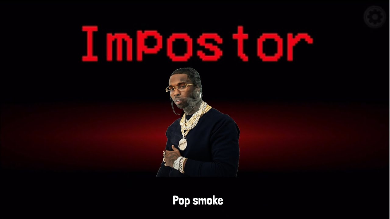 Download Among Us But I Use Pop Smoke Lyrics!