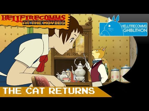 The HellfireComms Ghiblithon [#14: The Cat Returns] (AUDIO COMMENTARY)
