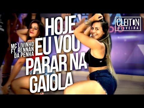 Hoje Eu Vou Parar na Gaiola - MC Livinho ft Rennan da Penha  COREOGRAFIA  IG: CLEITONRIOSWAG