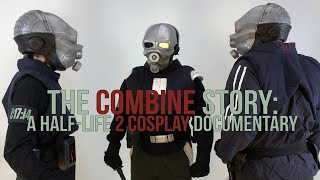 The Combine Story: A Half-Life 2 Cosplay Documentary