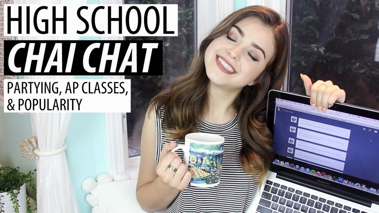 High School Chai Chat Partying Ap Classes Popularity