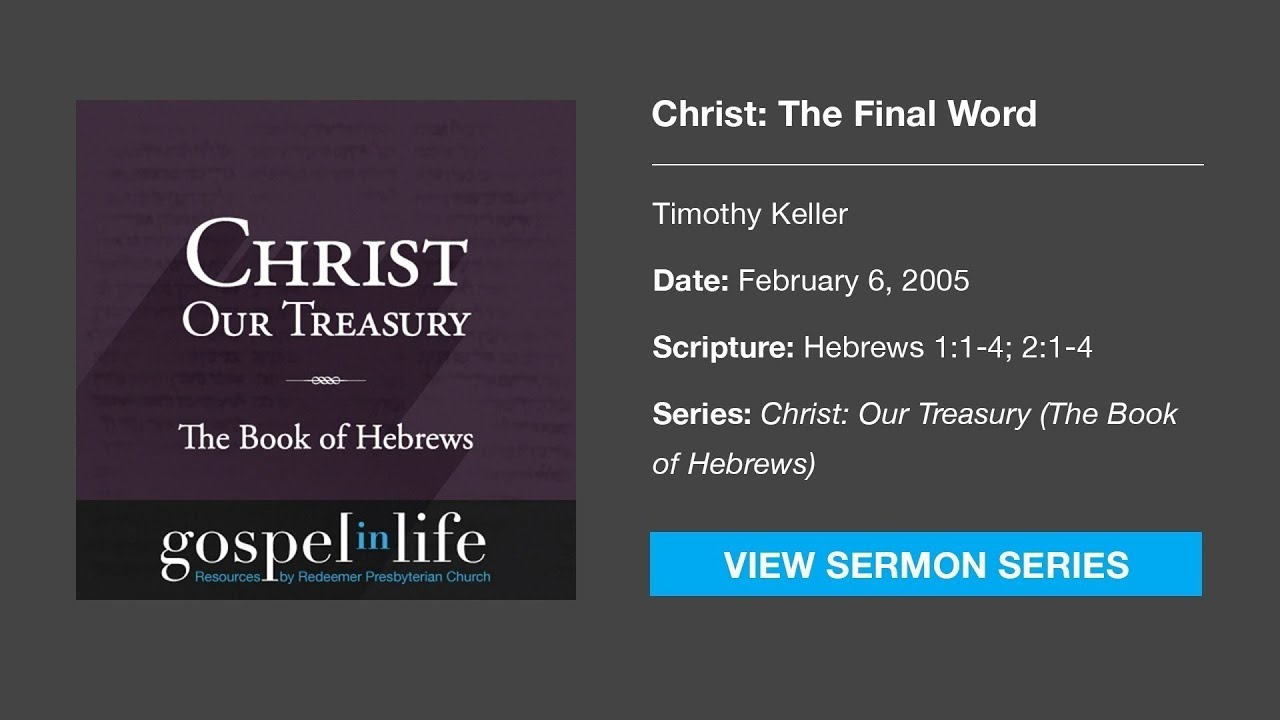 Christ: The Final Word – Timothy Keller [Sermon]