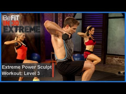 Extreme Power Sculpt Workout  Level 3- BeFit in 30 Extreme