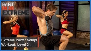 Extreme Power Sculpt Workout | Level 3- BeFit in 30 Extreme