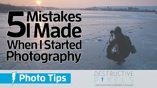 5 Mistakes I Made When I Started Photography